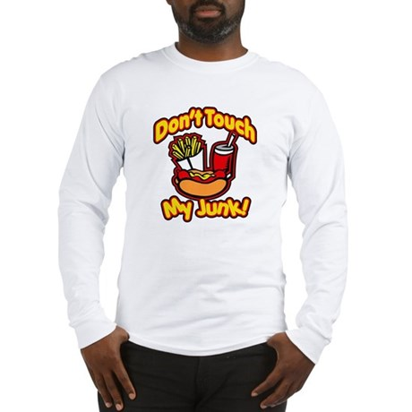 Dont Touch My Junk Long Sleeve T-Shirt