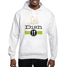 Let's Dish Hoodie