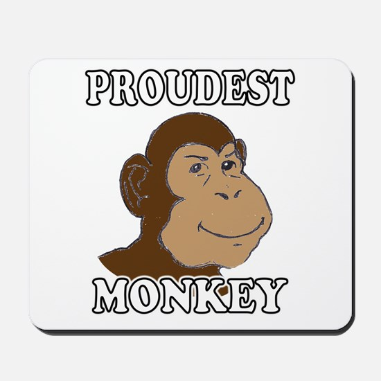 Proudest Monkey Mousepad
