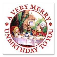 A VERY MERRY UNBIRTHDAY TO YOU Square Car Magnet 3