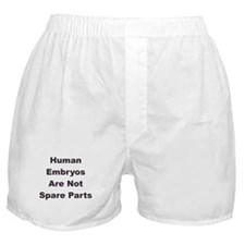 Human Embryos are not Spare Parts Boxer Shorts