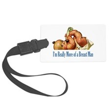 "I""M REALLY MORE OF A BREAST MAN Luggage Tag"