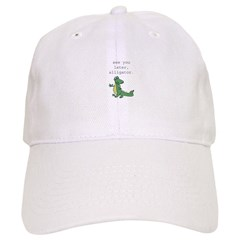 See you later, Alligator! Baseball Cap
