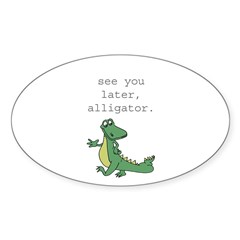 See you later, Alligator! Decal