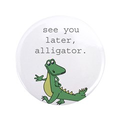 See you later, Alligator! 3.5