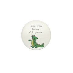 See you later, Alligator! Mini Button (100 pack)