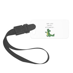 See you later, Alligator! Luggage Tag