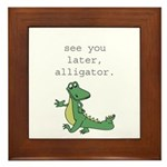See you later, Alligator! Framed Tile