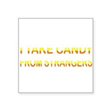 """TAKE CANDY FROM STRANGERS.png Square Sticker 3"""" x"""