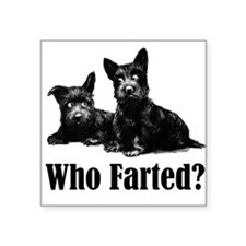 """Scotties DOGS_ WHO FARTED.png Square Sticker 3"""" x"""