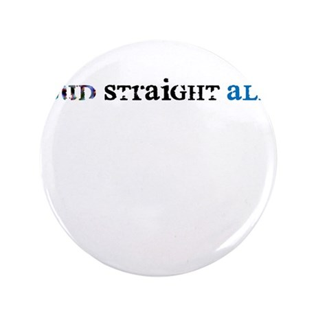 "Proud Straight Ally 3.5"" Button"