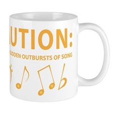 Caution: Prone to Sudden Outbursts of Song Small Mugs