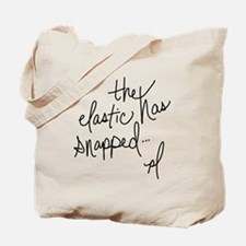 Cycling Quotes - The Elastic Has Snapped Tote Bag