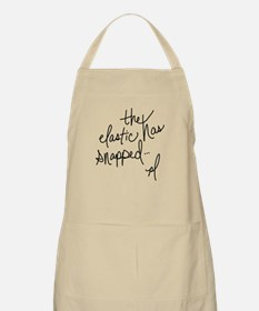 Cycling Quotes - The Elastic Has Snapped Apron