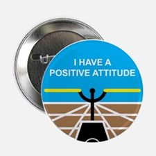 """I Have a Positive Attitude 2.25"""" Button (10 pack)"""