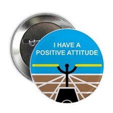 "I Have a Positive Attitude 2.25"" Button"