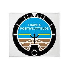 I Have a Positive Attitude Throw Blanket