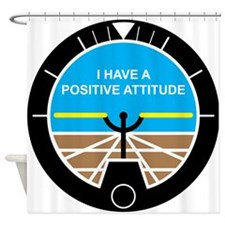 I Have a Positive Attitude Shower Curtain
