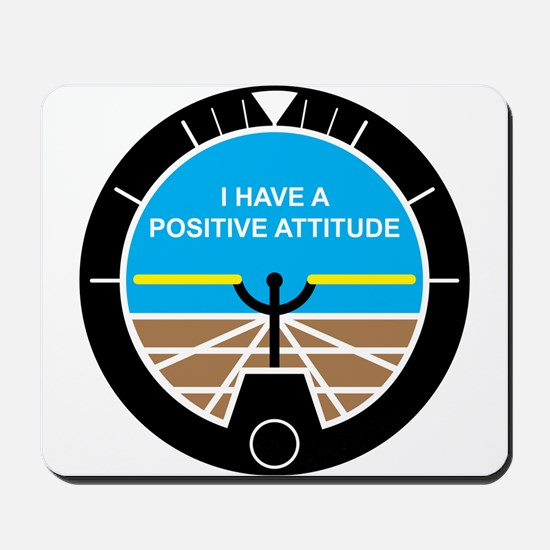 I Have a Positive Attitude Mousepad