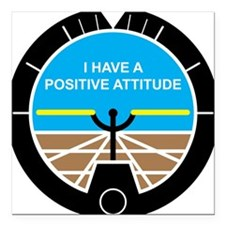 "I Have a Positive Attitude Square Car Magnet 3"" x"