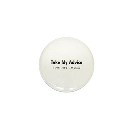 Take My Advice Mini Button