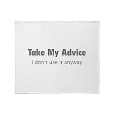 Take My Advice Throw Blanket