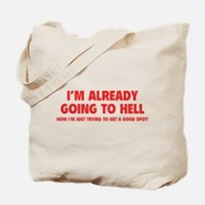 I'm already going to hell Tote Bag