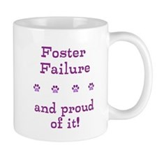 Foster Failure Mugs