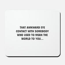 Awkward Eye Contact Mousepad
