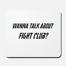 Wanna Talk About Fight Club? Mousepad