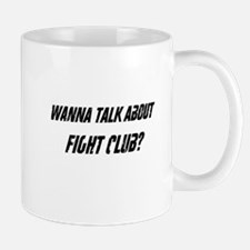 Wanna Talk About Fight Club? Mug