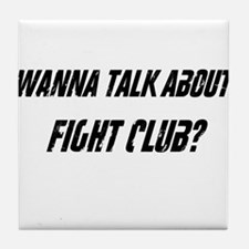 Wanna Talk About Fight Club? Tile Coaster