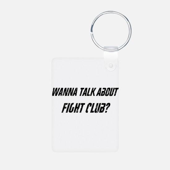 Wanna Talk About Fight Club? Keychains
