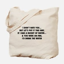 I don't hate you Tote Bag