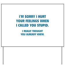 I'm Sorry Yard Sign