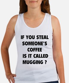 Steal Someone's Coffee Women's Tank Top