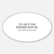 Disagree with me Sticker (Oval)
