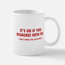 Disagree with me Mug