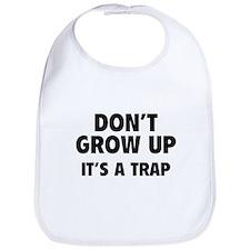 Don't grow up Bib
