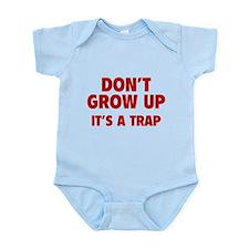 Don't grow up Infant Bodysuit
