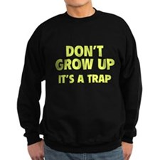 Don't grow up Jumper Sweater