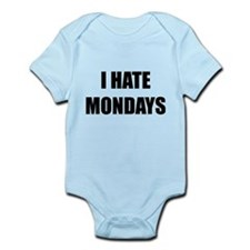 I Hate Mondays Infant Bodysuit