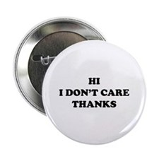 """Hi I don't care Thanks 2.25"""" Button (100 pack)"""