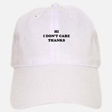 Hi I don't care Thanks Baseball Baseball Cap