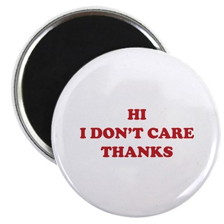 "Hi I don't care Thanks 2.25"" Magnet (100 pack)"