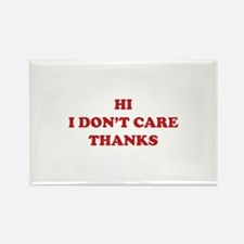 Hi I don't care Thanks Rectangle Magnet (100 pack)