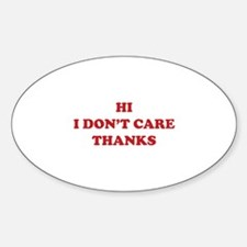 Hi I don't care Thanks Decal