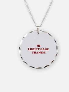 Hi I don't care Thanks Necklace