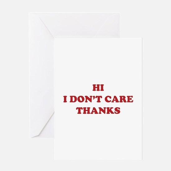 Hi I don't care Thanks Greeting Card