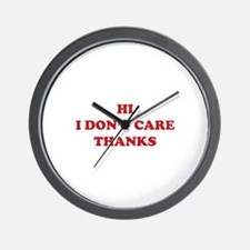 Hi I don't care Thanks Wall Clock